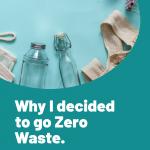 Why I decided to go Zero Waste, Why I decided to go Zero Waste