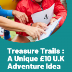 Treasure Trails : A Unique £10 UK Adventure Idea, Treasure Trails : A Unique £10 UK Adventure Idea