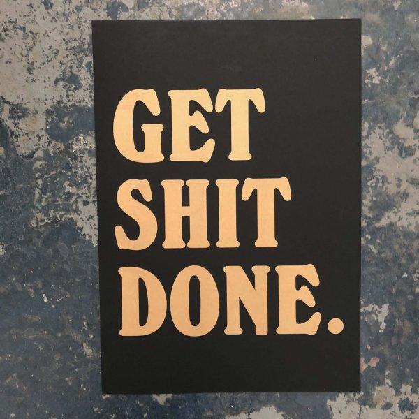 Get Shit Done black Print
