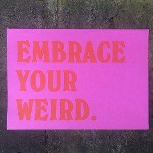 Embrace Your Weird pink print