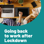 Going back to work after lockdown, Going back to work after lockdown : What you need to know