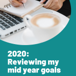 2020 Mid Year Goals, 2020: Reviewing my mid year goals