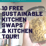 sustainable kitchen swaps, 10 Free Sustainable Kitchen Swaps to try today!